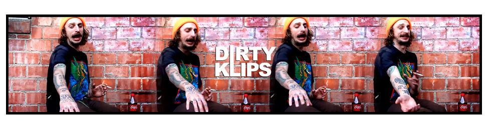 Dirtyklips By: Dennis Martin