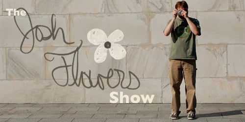 The Josh Flowers Show