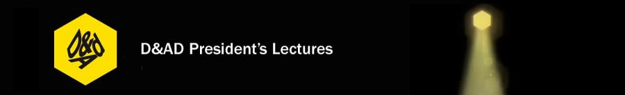 D&AD President's Lectures