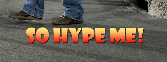 So hype me!