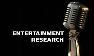 Entertainment Research