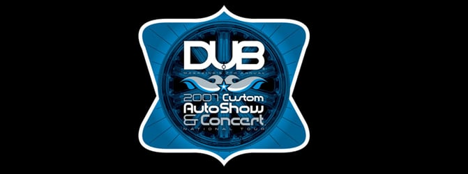 2007 DUB Show Recaps