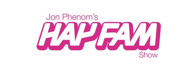 Jon Phenom's Hay Fam Show