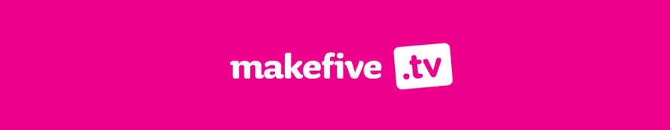 MakeFive.tv