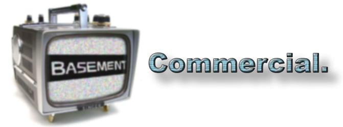 BASEMENT TV - Commerical