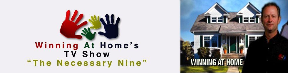 Winning At Home's TV Show - The Necessary Nine