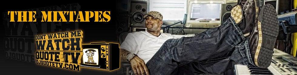 DJ QUOTE MIXTAPES / BEATS AND MORE...