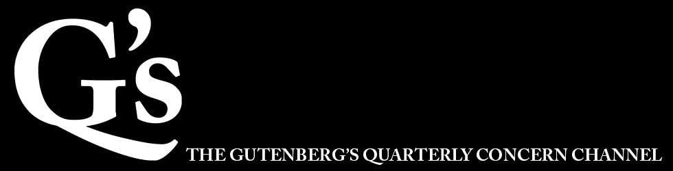 THE GUTENBERG'S QUARTERLY CONCERN CHANNEL