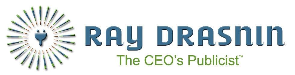 Ray Drasnin: The CEO's Publicist