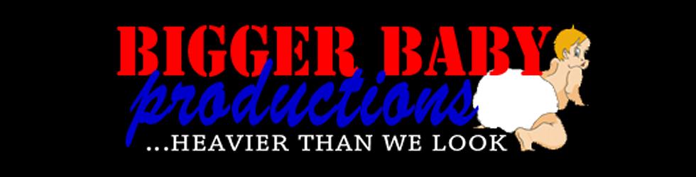 Bigger Baby Productions