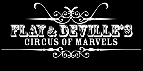 Flay and DeVille's Circus of Marvels
