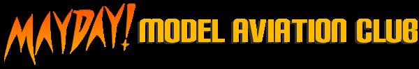 MAYDAY! Model Aviation Club