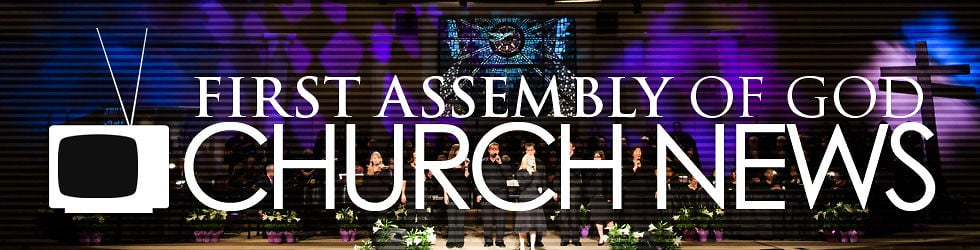 First Assembly of God Church News