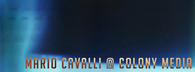 Mario Cavalli @ Colony Media