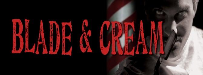 Blade & Cream