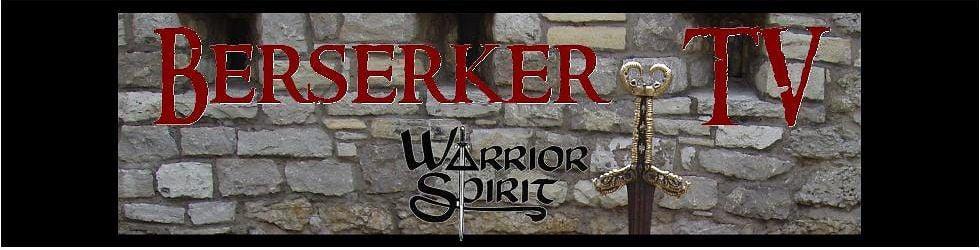 BerserkerTV from Warrior Spirit