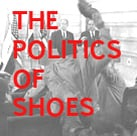 The Politics of Shoes @mobius