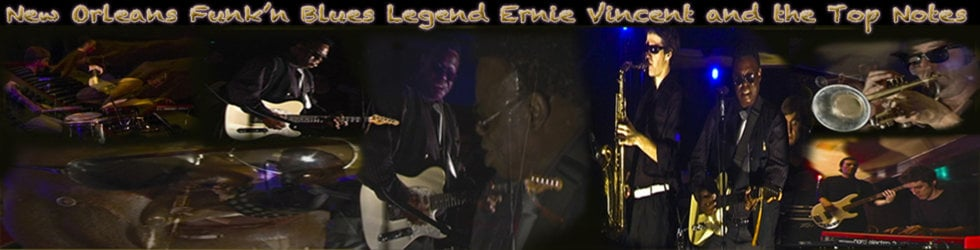 The Music of New Orleans Funk'n Blues Legend Ernie Vincent and the Top Notes