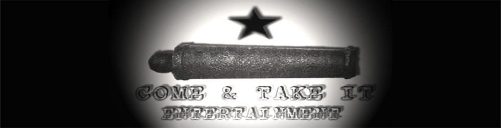 COME & TAKE IT ENTERTAINMENT