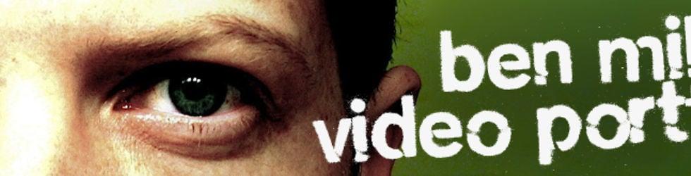 Ben Millett, video portfolio