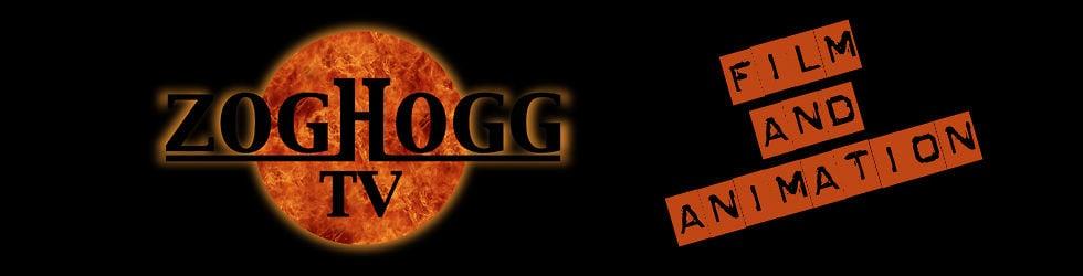 Zoghogg TV - Film & Animation