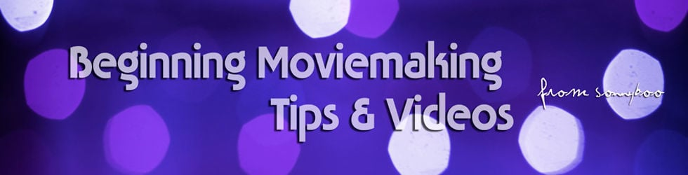 Beginning Moviemaking Tips and Videos