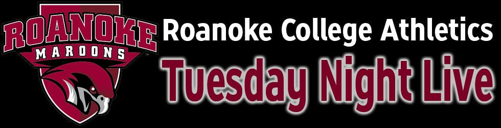 Roanoke College Athletics - Tuesday Night Live