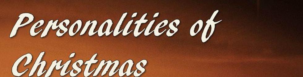 Personalities of Christmas