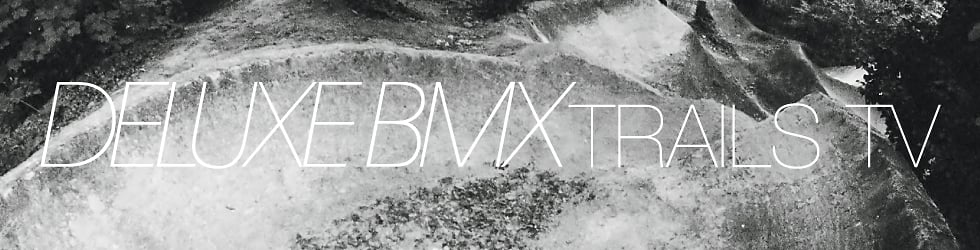 Deluxe Bmx Trails TV