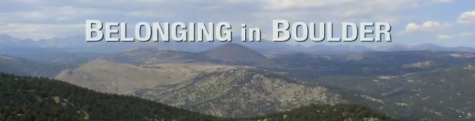 Belonging in Boulder:  Unexpected Stories from Your Neighbors