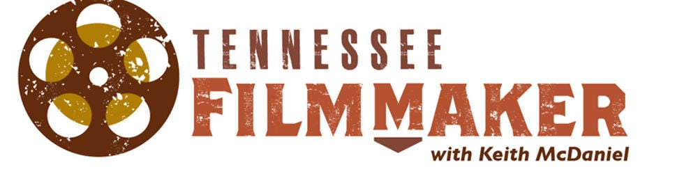 TENNESSEE FILMMAKER WITH KEITH MCDANIEL