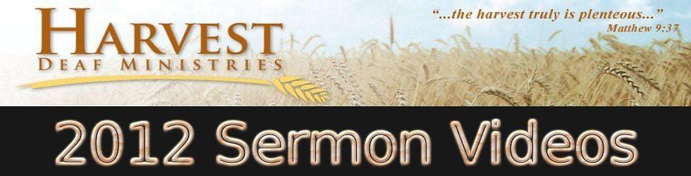 Harvest Deaf Ministries 2012 Sermons