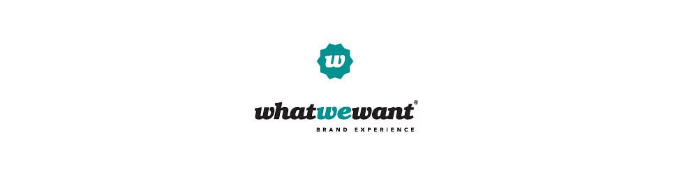 whatwewant  BRAND EXPERIENCE