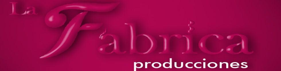La Fábrica Producciones