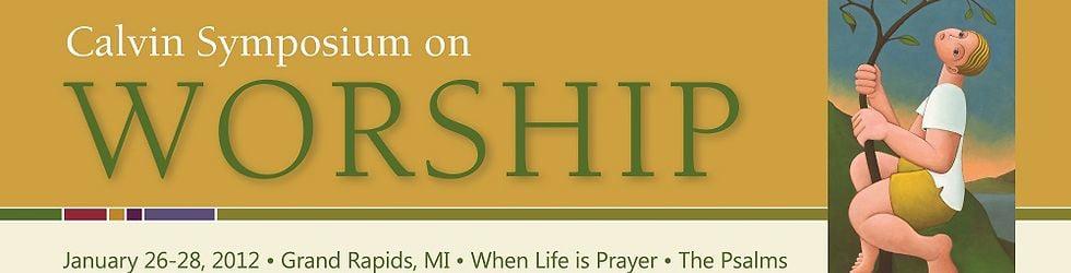 2012 Calvin Symposium on Worship