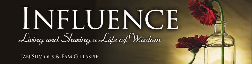 INFLUENCE: Living and Sharing a Life of Wisdom