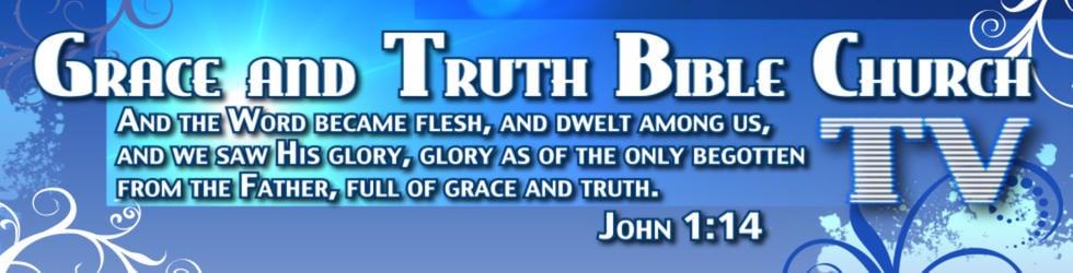 Grace & Truth Bible Church TV