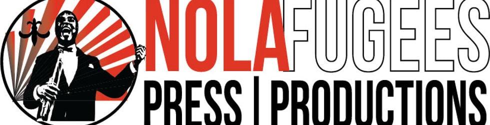NOLAFugees Press|Productions