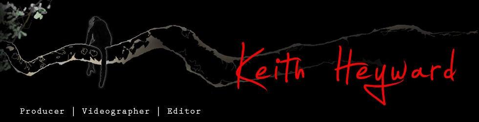 Keith Heyward - Producer | Videographer | Editor