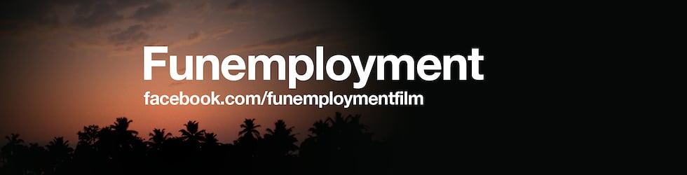 Funemployment Film