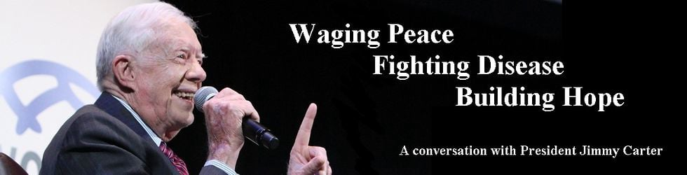 Event: Waging Peace, Fighting Disease, Building Hope: A Conversation with President Jimmy Carter