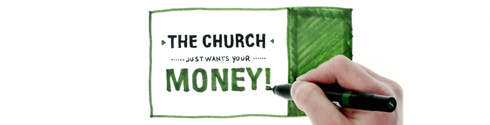 The Church Just Wants Your Money!