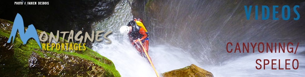 CANYONING - SPELEO (MONTAGNES REPORTAGES VIDÉOS)