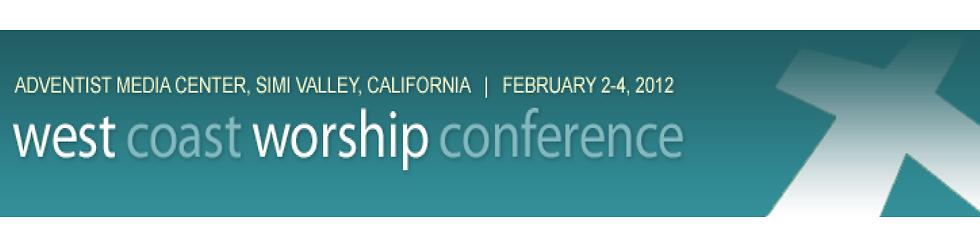 West Coast Worship Conference 2012