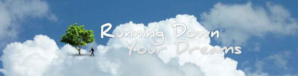 Running Down Your Dreams