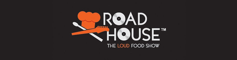RoadHouse - The Loud Food Show