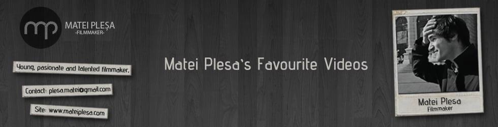 Matei Plesa's Favourite Videos