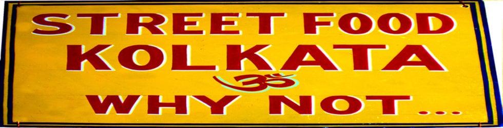 STREET FOOD KOLKATA- WHY NOT...