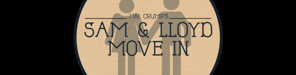 Sam & Lloyd Move In