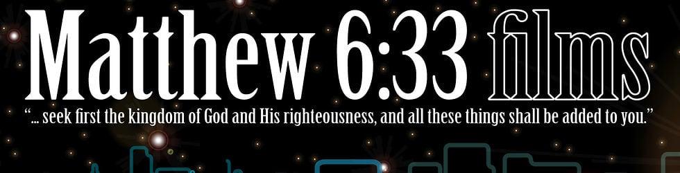 Matthew 6:33 Films